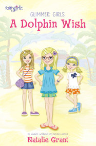 A Dolphin Wish by Natalie Grant, 9780310752530