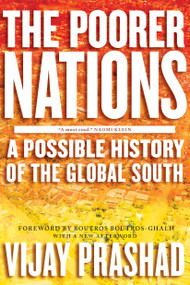 The Poorer Nations (A Possible History of the Global South) by Vijay Prashad, 9781781681589