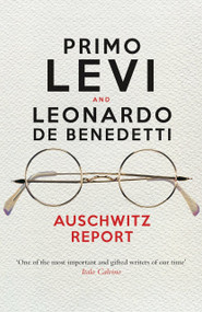 Auschwitz Report by Primo Levi, Leonardo De Benedetti, Robert S. C. Gordon, 9781781688045