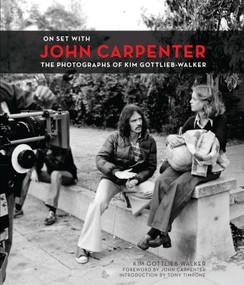 On Set with John Carpenter by Kim Gottlieb-Walker, 9781783294688