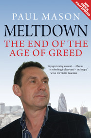 Meltdown (The End of the Age of Greed) by Paul Mason, 9781844676538