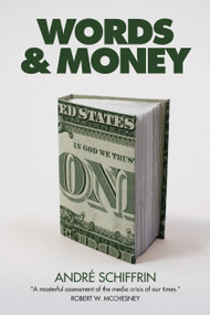 Words & Money by Andre Schiffrin, 9781844676804