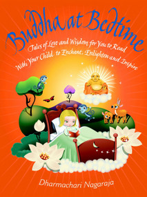 Buddha at Bedtime (Tales of Love and Wisdom) by Dharmachari Nagaraja, 9781844836239