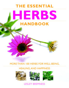 Essential Herbs Handbook (More than 100 herbs for well-being, healing, and happiness) by Lesley Bremness, 9781844838011