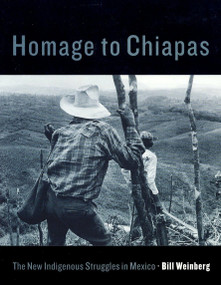 Homage to Chiapas (The New Indigenous Struggles in Mexico) by Bill Weinberg, 9781859843727