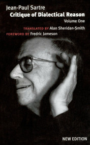 Critique of Dialectical Reason, Vol. 1 by Jean-Paul Sartre, Jonathan Ree, Alan Sheridan-Smith, Fredric Jameson, 9781859844854
