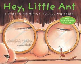 Hey, Little Ant by Phillip Hoose, Hannah Hoose, Debbie Tilley, 9781883672546