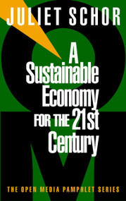 A Sustainable Economy for the 21st Century by Juliet Schor, 9781888363753