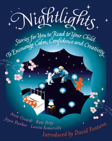 Nightlights (Stories for You to Read to Your Child - To Encourage Calm, Confidence and Creativity) by Anne Chivardi, Kate Petty, Joyce Dunbar, Louisa Somerville, David Fontana, 9781904292883
