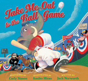 Take Me Out to the Ball Game by Carly Simon, Jack Norworth, Amiko Hirao, 9781936140268