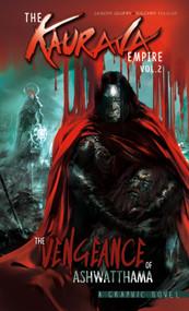 The Kaurava Empire: Volume Two (The Vengeance of Ashwatthama) by Jason Quinn, Sachin Nagar, 9789381182000