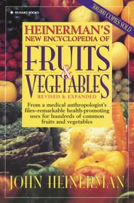 Heinerman's New Encyclopedia of Fruits & Vegetables (Revised & Expanded) by John Heinerman, 9780132092302