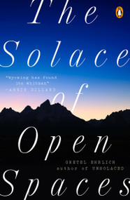 The Solace of Open Spaces by Gretel Ehrlich, 9780140081138