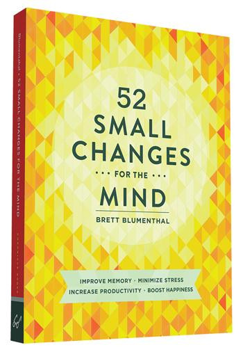52 Small Changes for the Mind (Improve Memory * Minimize Stress * Increase Productivity * Boost Happiness) by Brett Blumenthal, 9781452131672