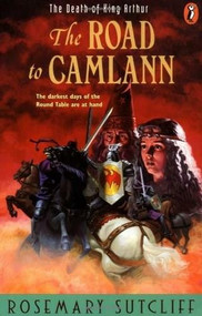 Road to Camlann (The Death of King Arthur) by Rosemary Sutcliff, 9780140371475