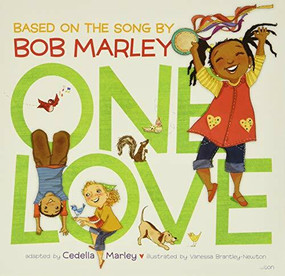 One Love (Music Books for Children, African American Baby Books, Bob Marley Book for Kids) by Cedella Marley, Vanessa Brantley-Newton, 9781452138558