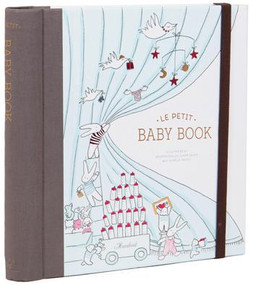 Le Petit Baby Book (Baby Memory Book, Baby Journal, Baby Milestone Book) by Claire Laude, Aurelie Castex, 9781452152004
