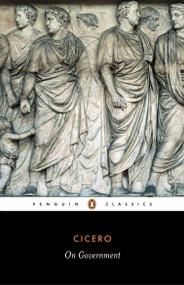 On Government by Marcus Tullius Cicero, Michael Grant, Michael Grant, 9780140445954