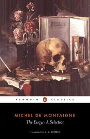 The Essays (A Selection) by Michel de Montaigne, M. A. Screech, M. A. Screech, M. A. Screech, 9780140446029