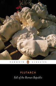 The Fall of the Roman Republic (Six Lives) by Plutarch, Rex Warner, Robin Seager, Robin Seager, 9780140449341