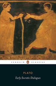 Early Socratic Dialogues by Plato, Trevor J. Saunders, Trevor J. Saunders, Trevor J. Saunders, Chris Emlyn-Jones, 9780140455038