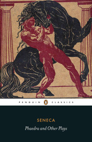 Phaedra and Other Plays by Seneca, R. Scott Smith, R. Scott Smith, R. Scott Smith, 9780140455519