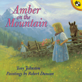 Amber on the Mountain by Tony Johnston, Robert A. Duncan, 9780140564082