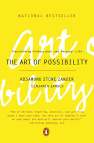 The Art of Possibility (Transforming Professional and Personal Life) by Rosamund Stone Zander, Benjamin Zander, 9780142001103