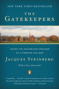 The Gatekeepers (Inside the Admissions Process of a Premier College) by Jacques Steinberg, 9780142003084
