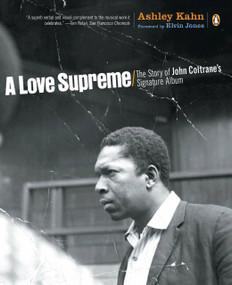 A Love Supreme (The Story of John Coltrane's Signature Album) by Ashley Kahn, Elvin Jones, 9780142003527