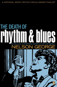 The Death of Rhythm and Blues by Nelson George, 9780142004081