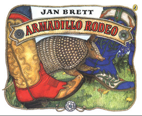 Armadillo Rodeo by Jan Brett, Jan Brett, 9780142401255