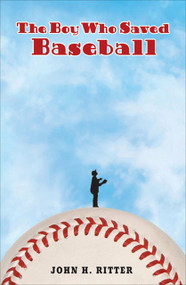 The Boy Who Saved Baseball by John Ritter, 9780142402863