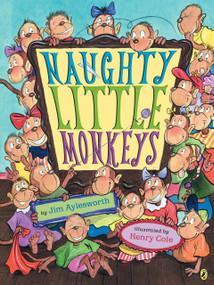 Naughty Little Monkeys by Jim Aylesworth, Henry Cole, 9780142405628