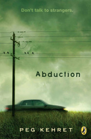 Abduction! by Peg Kehret, 9780142406175