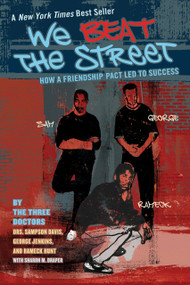 We Beat the Street (How a Friendship Pact Led to Success) by Sampson Davis, George Jenkins, Rameck Hunt, Sharon Draper, 9780142406274