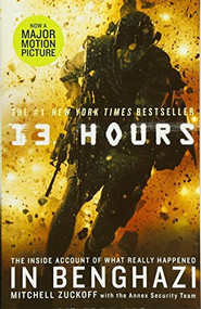 13 Hours (The Inside Account of What Really Happened In Benghazi) - 9781455538447 by Mitchell Zuckoff, Annex Security Team, 9781455538447