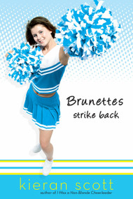 Brunettes Strike Back by Kieran Scott, 9780142407783