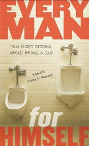 Every Man for Himself (Ten Short Stories About Being a Guy) by Nancy Mercado, 9780142408131