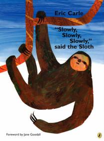 """Slowly, Slowly, Slowly,"" said the Sloth by Eric Carle, Eric Carle, 9780142408476"