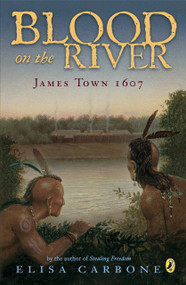 Blood on the River (James Town, 1607) by Elisa Carbone, 9780142409329