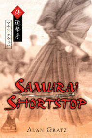 Samurai Shortstop by Alan M. Gratz, 9780142410998