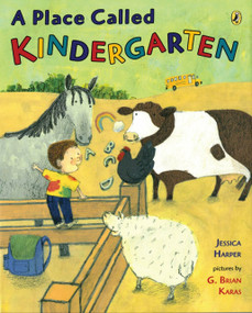 A Place Called Kindergarten by Jessica Harper, G. Brian Karas, 9780142411742