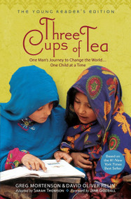 Three Cups of Tea: Young Readers Edition (One Man's Journey to Change the World... One Child at a Time) by Greg Mortenson, David Oliver Relin, 9780142414125