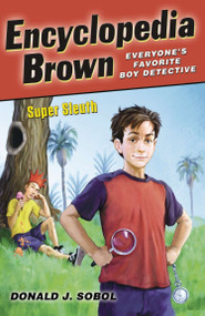 Encyclopedia Brown, Super Sleuth by Donald J. Sobol, 9780142416884