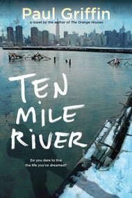 Ten Mile River by Paul Griffin, 9780142419830