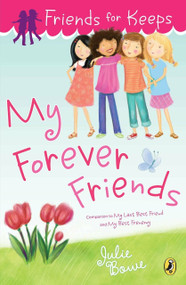 Friends for Keeps: My Forever Friends by Julie Bowe, 9780142421048
