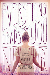 Everything Leads to You by Nina LaCour, 9780142422946