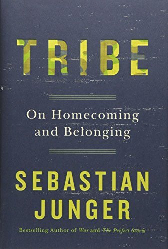 Tribe (On Homecoming and Belonging) - 9781455566389 by Sebastian Junger, 9781455566389