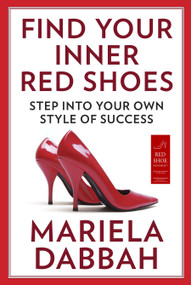 Find Your Inner Red Shoes (Step Into Your Own Style of Success) by Mariela Dabbah, 9780142426906